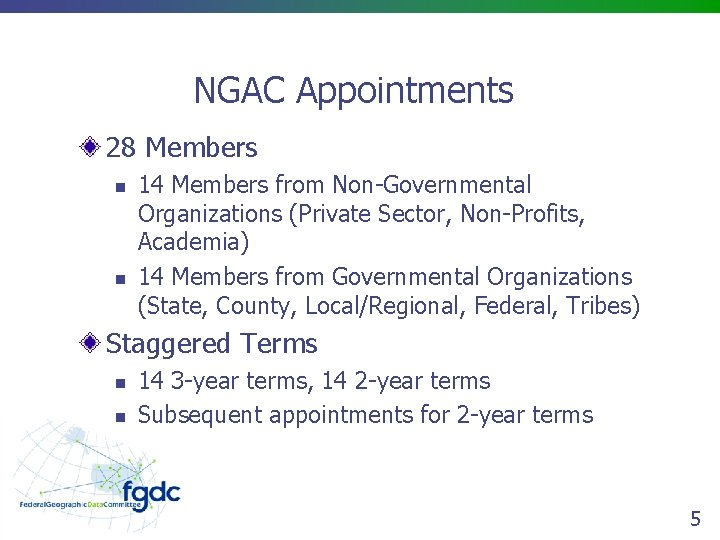 NGAC Appointments 28 Members n n 14 Members from Non-Governmental Organizations (Private Sector, Non-Profits,
