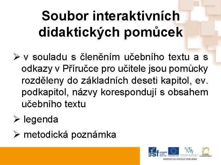 Soubor interaktivních didaktických pomůcek Ø v souladu s členěním učebního textu a s odkazy