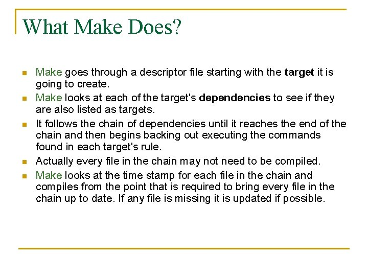 What Make Does? n n n Make goes through a descriptor file starting with
