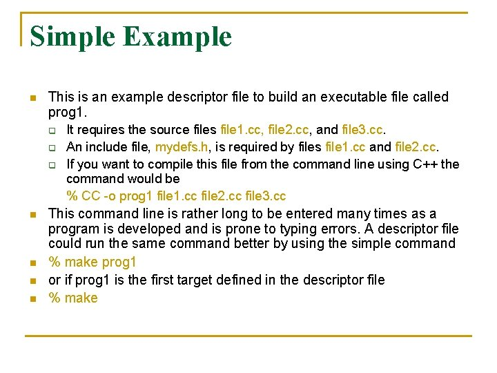 Simple Example n This is an example descriptor file to build an executable file