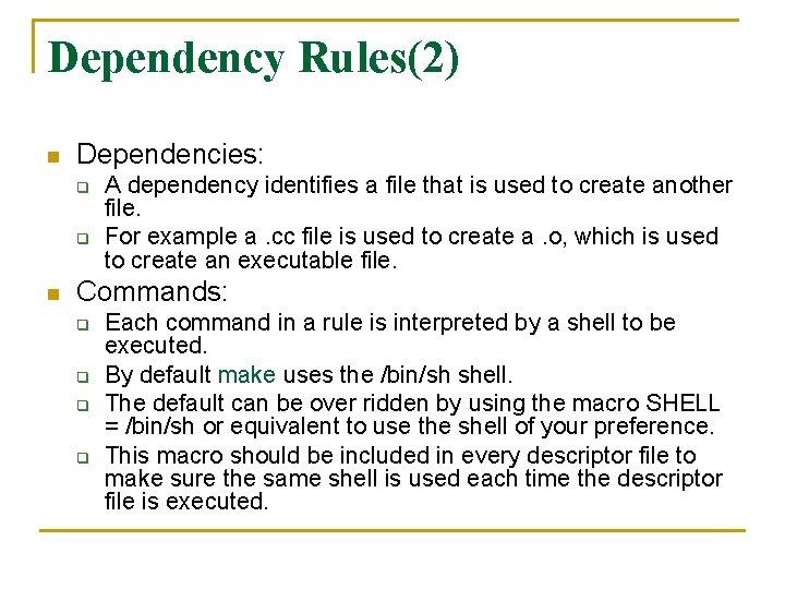 Dependency Rules(2) n Dependencies: q q n A dependency identifies a file that is