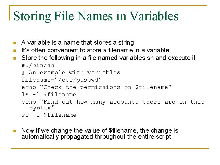 Storing File Names in Variables n n A variable is a name that stores