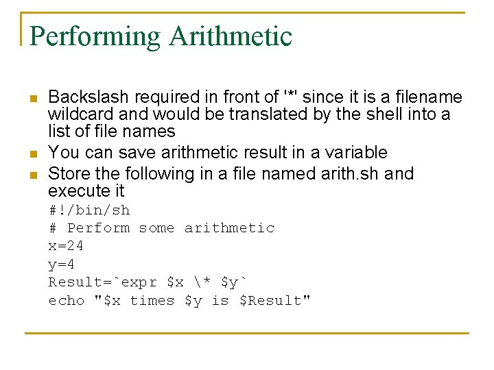 Performing Arithmetic n n n Backslash required in front of '*' since it is