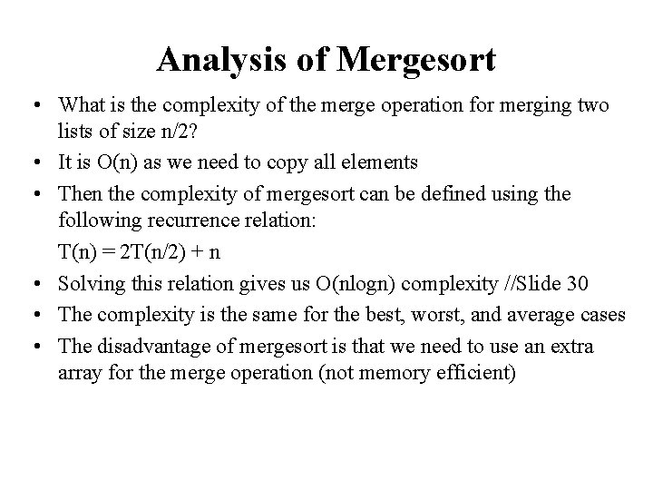 Analysis of Mergesort • What is the complexity of the merge operation for merging