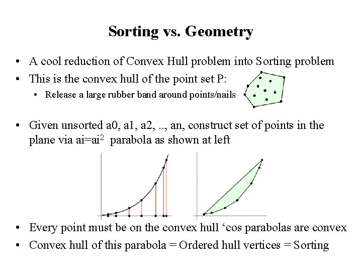 Sorting vs. Geometry • A cool reduction of Convex Hull problem into Sorting problem