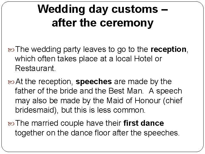 Wedding day customs – after the ceremony The wedding party leaves to go to