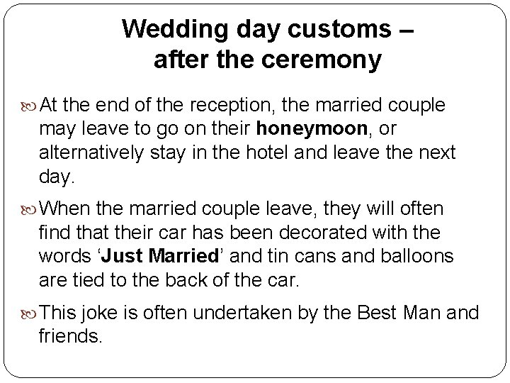 Wedding day customs – after the ceremony At the end of the reception, the