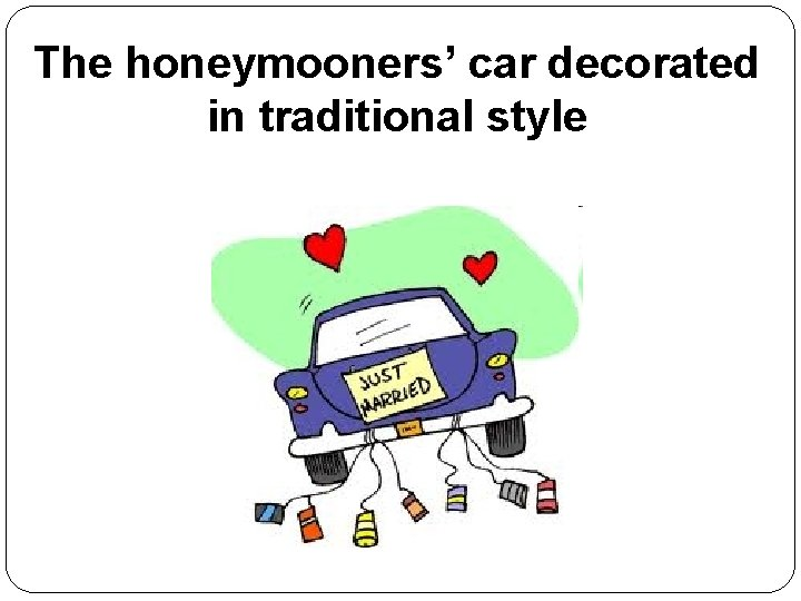 The honeymooners' car decorated in traditional style 16