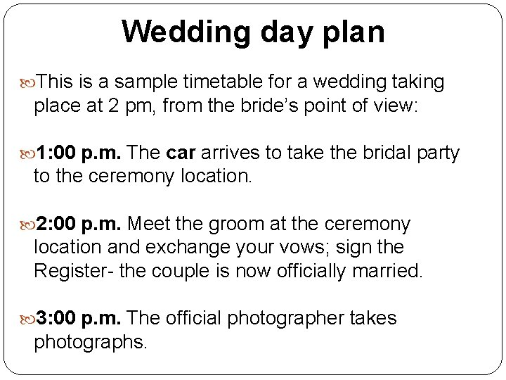 Wedding day plan This is a sample timetable for a wedding taking place at
