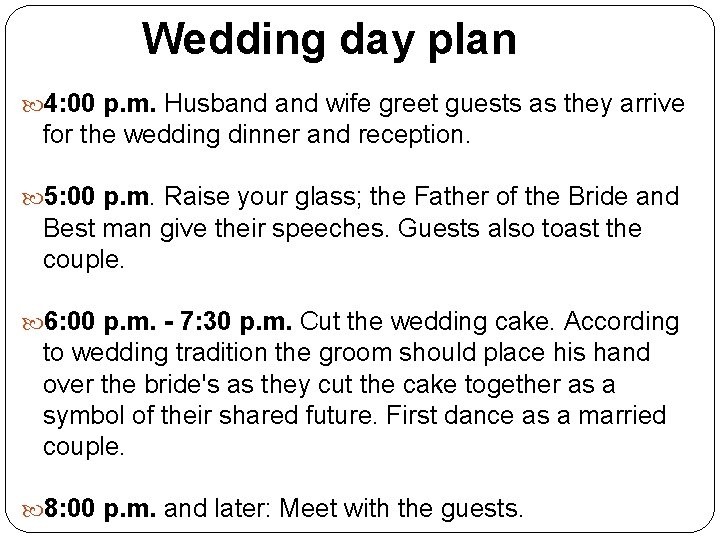 Wedding day plan 4: 00 p. m. Husband wife greet guests as they arrive