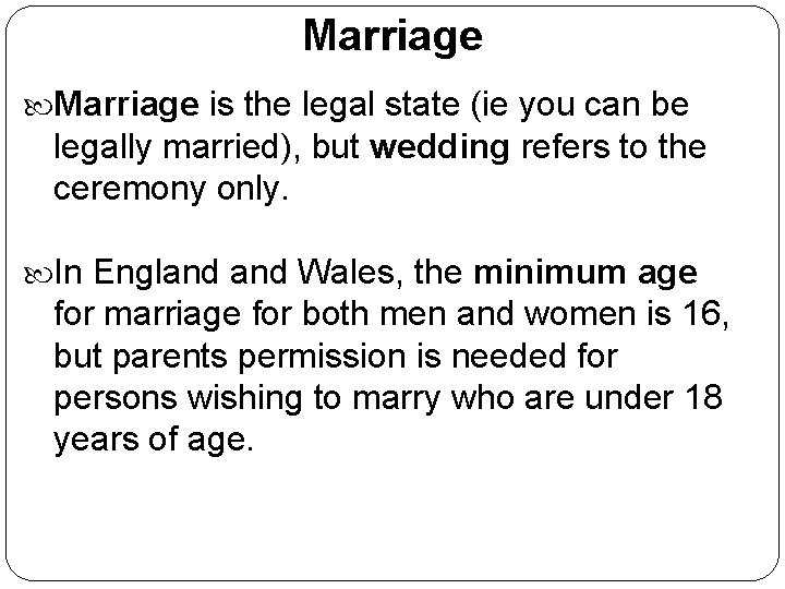 Marriage is the legal state (ie you can be legally married), but wedding refers