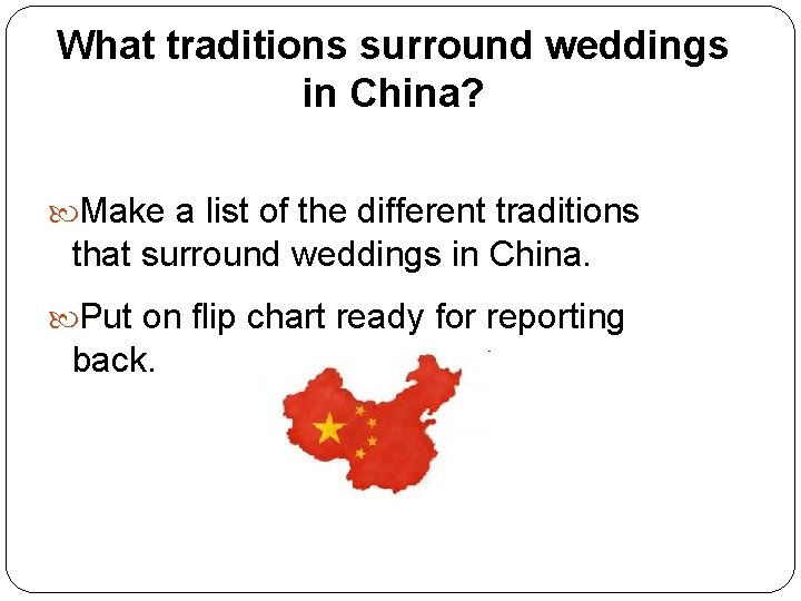 What traditions surround weddings in China? Make a list of the different traditions that