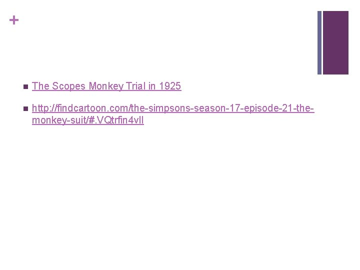 + n The Scopes Monkey Trial in 1925 n http: //findcartoon. com/the-simpsons-season-17 -episode-21 -themonkey-suit/#.