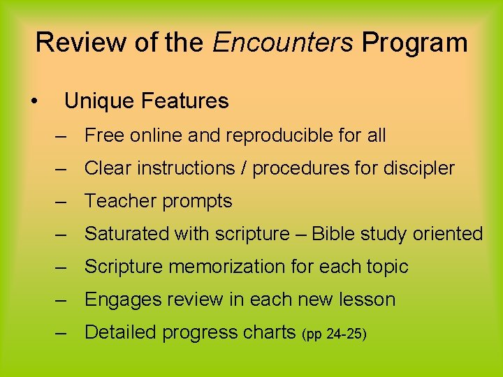 Review of the Encounters Program • Unique Features – Free online and reproducible for