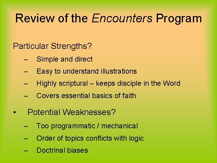 Review of the Encounters Program Particular Strengths? • – Simple and direct – Easy