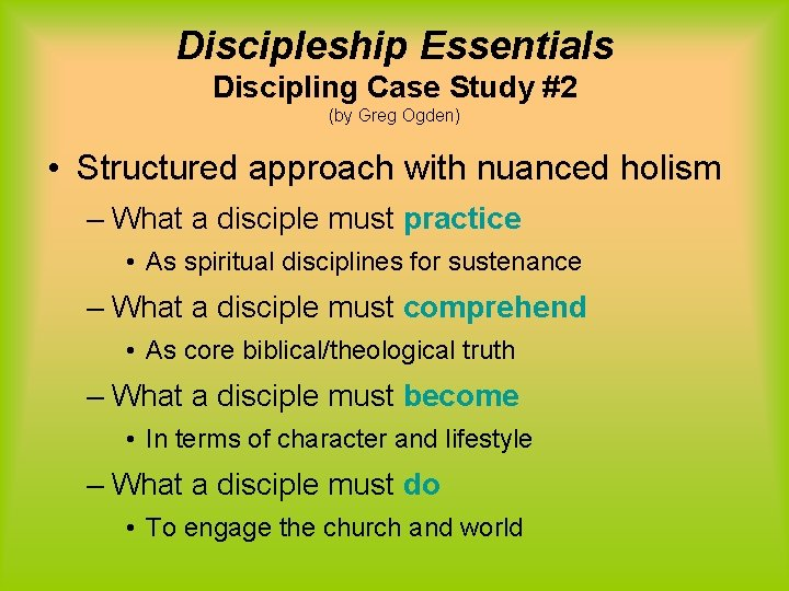 Discipleship Essentials Discipling Case Study #2 (by Greg Ogden) • Structured approach with nuanced