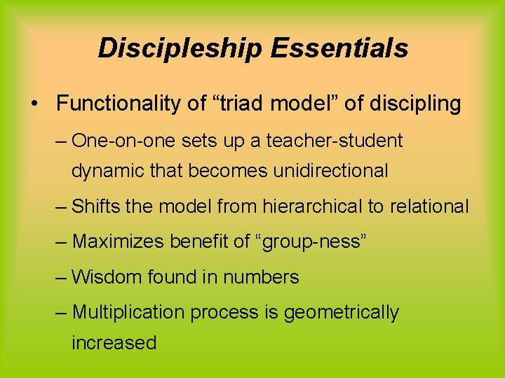 """Discipleship Essentials • Functionality of """"triad model"""" of discipling – One-on-one sets up a"""