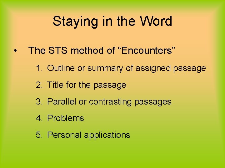 """Staying in the Word • The STS method of """"Encounters"""" 1. Outline or summary"""