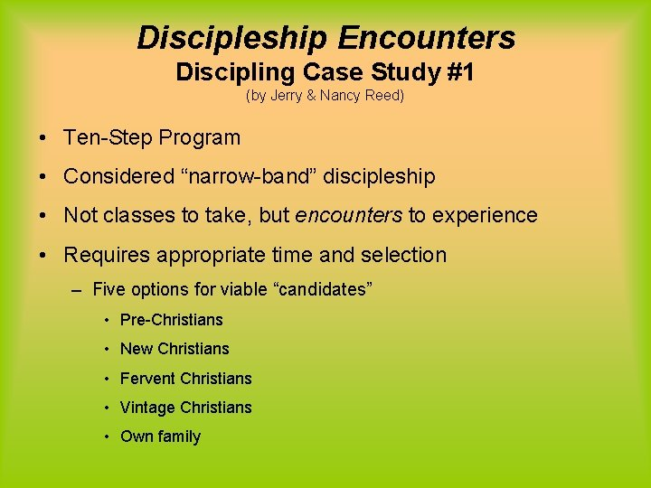 Discipleship Encounters Discipling Case Study #1 (by Jerry & Nancy Reed) • Ten-Step Program