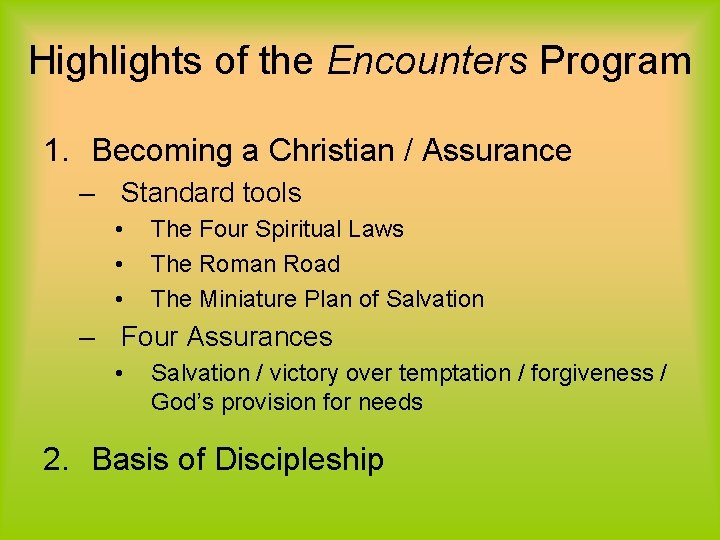 Highlights of the Encounters Program 1. Becoming a Christian / Assurance – Standard tools