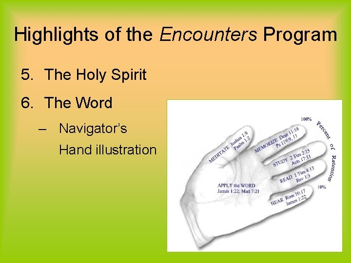 Highlights of the Encounters Program 5. The Holy Spirit 6. The Word – Navigator's