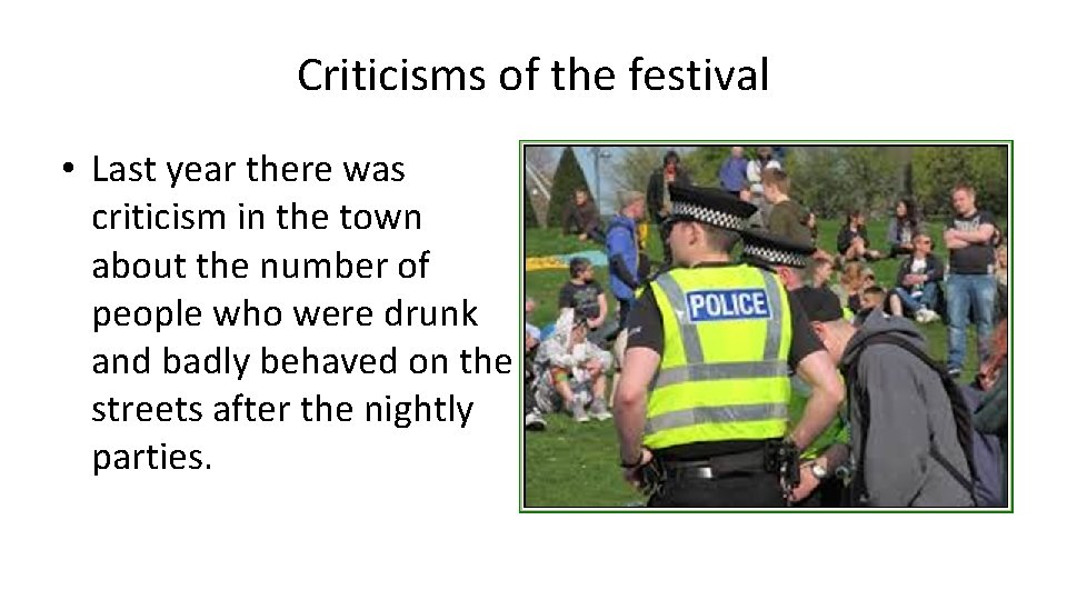Criticisms of the festival • Last year there was criticism in the town about