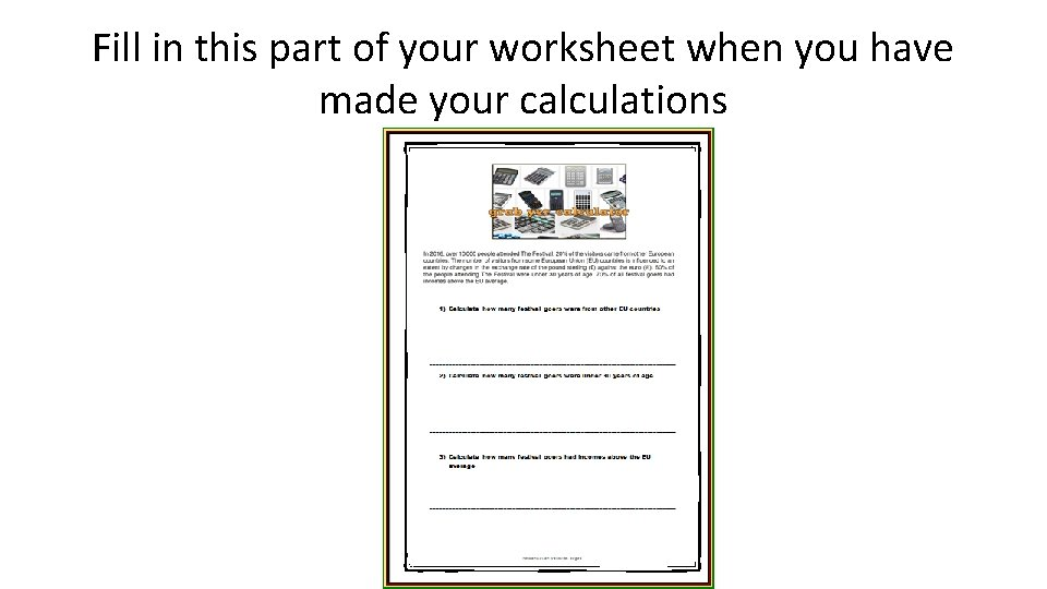 Fill in this part of your worksheet when you have made your calculations