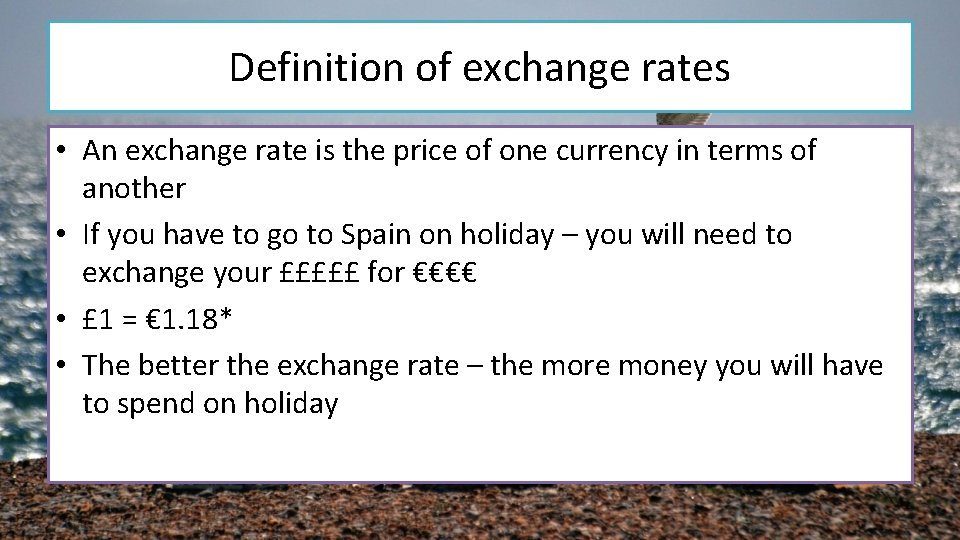 Definition of exchange rates • An exchange rate is the price of one currency