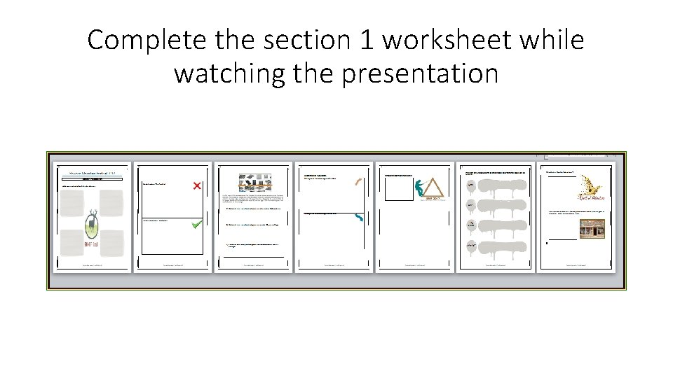 Complete the section 1 worksheet while watching the presentation