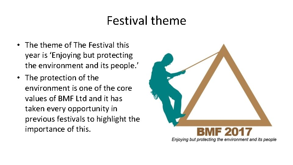 Festival theme • The theme of The Festival this year is 'Enjoying but protecting