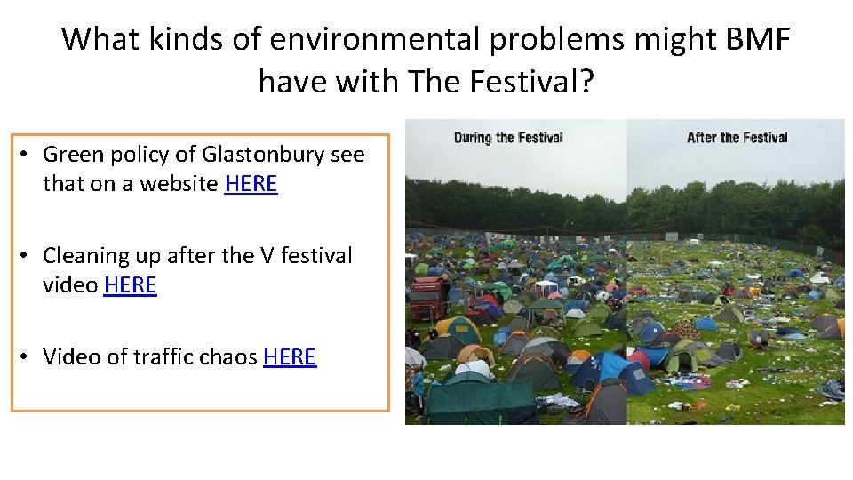 What kinds of environmental problems might BMF have with The Festival? • Green policy