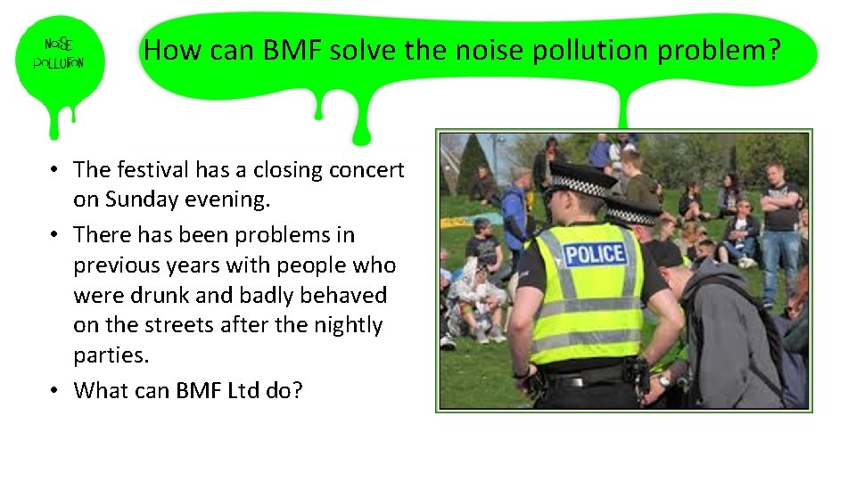 How can BMF solve the noise pollution problem? • The festival has a closing