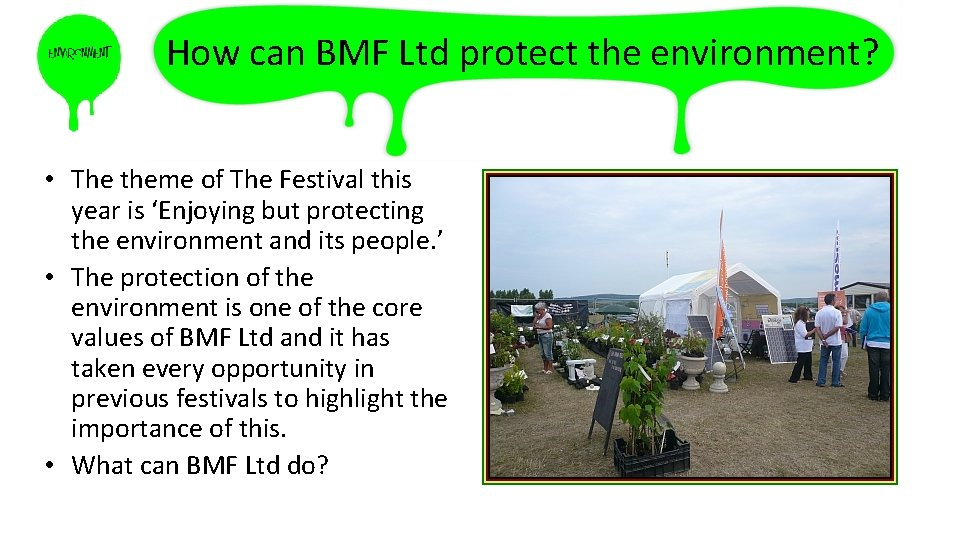 How can BMF Ltd protect the environment? • The theme of The Festival this
