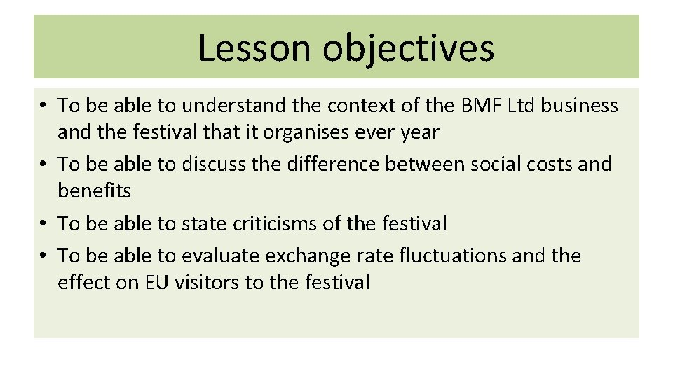 Lesson objectives • To be able to understand the context of the BMF