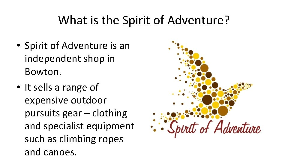What is the Spirit of Adventure? • Spirit of Adventure is an independent shop
