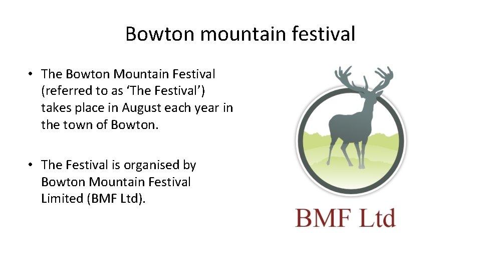Bowton mountain festival • The Bowton Mountain Festival (referred to as 'The Festival') takes