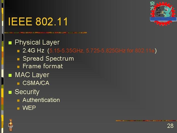 IEEE 802. 11 n Physical Layer n n MAC Layer n n 2. 4