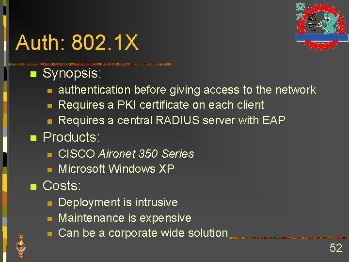 Auth: 802. 1 X n Synopsis: n n Products: n n n authentication before