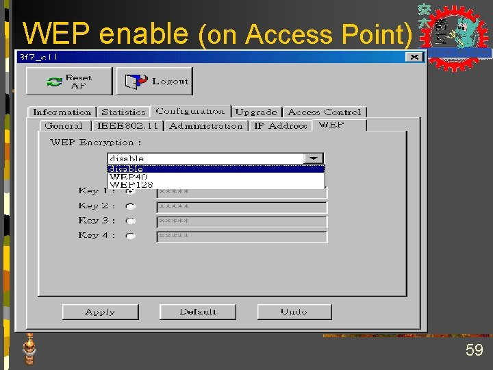 WEP enable (on Access Point) 59