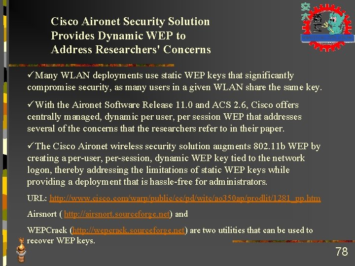 Cisco Aironet Security Solution Provides Dynamic WEP to Address Researchers' Concerns üMany WLAN deployments