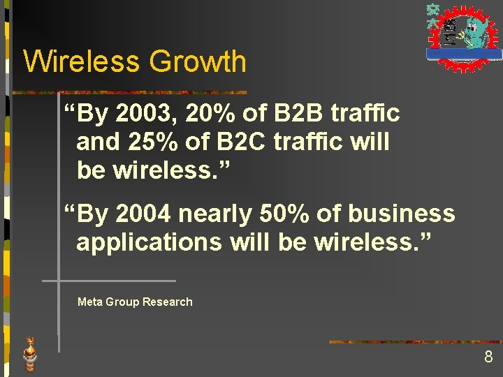 """Wireless Growth """"By 2003, 20% of B 2 B traffic and 25% of B"""