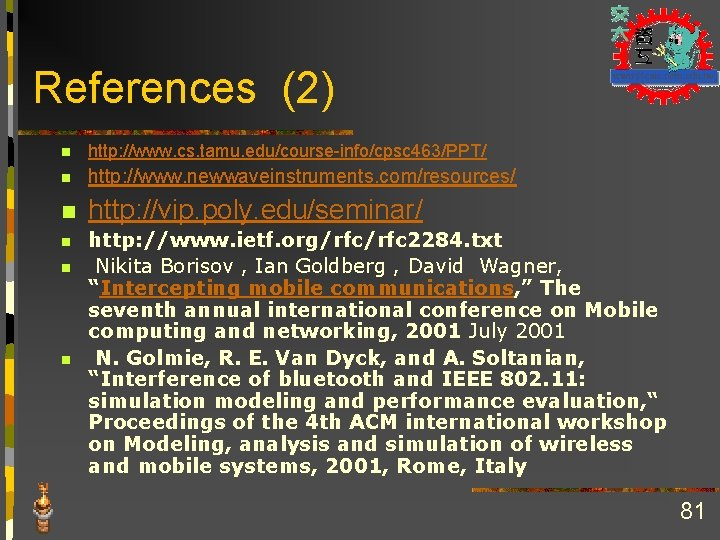 References (2) n http: //www. cs. tamu. edu/course-info/cpsc 463/PPT/ n http: //www. newwaveinstruments. com/resources/