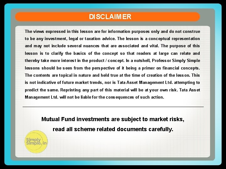DISCLAIMER The views expressed in this lesson are for information purposes only and do