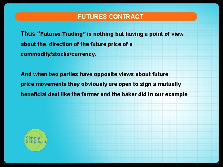 """FUTURES CONTRACT Thus """"Futures Trading"""" is nothing but having a point of view about"""