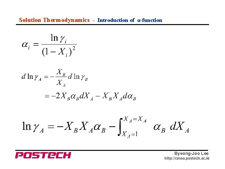 Solution Thermodynamics - Introduction of α-function Byeong-Joo Lee http: //cmse. postech. ac. kr