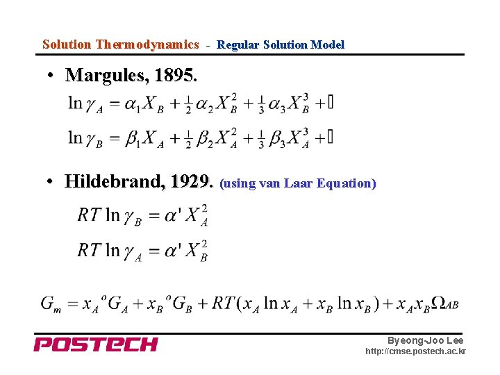 Solution Thermodynamics - Regular Solution Model • Margules, 1895. • Hildebrand, 1929. (using van
