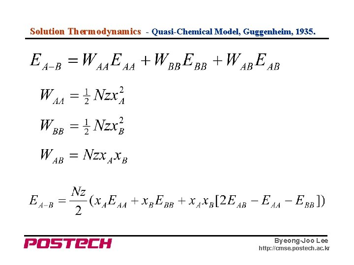 Solution Thermodynamics - Quasi-Chemical Model, Guggenheim, 1935. Byeong-Joo Lee http: //cmse. postech. ac. kr