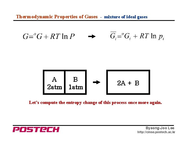 Thermodynamic Properties of Gases - mixture of ideal gases A 2 atm B 1