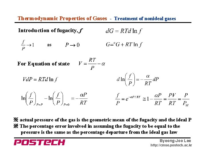 Thermodynamic Properties of Gases - Treatment of nonideal gases Introduction of fugacity, f as