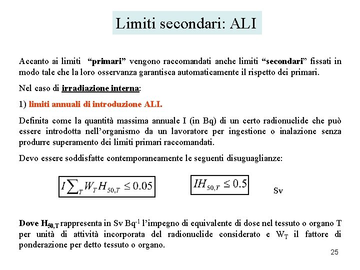 """Limiti secondari: ALI Accanto ai limiti """"primari"""" vengono raccomandati anche limiti """"secondari"""" fissati in"""